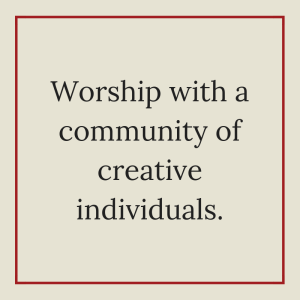 Worship with a community of creative individuals